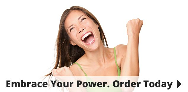 Embrace Your Power. Order Today!